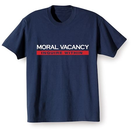 Moral Vacancy Inquire Within Shirts