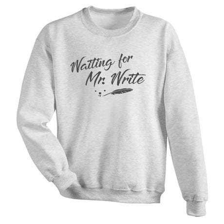 Waiting For Mr. Write Shirts