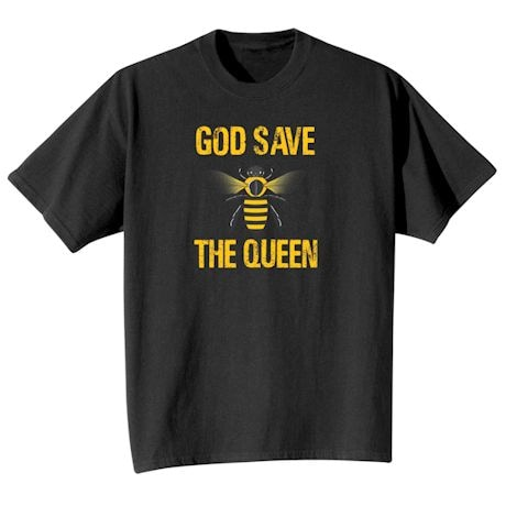 God Save The Queen Bee Shirts