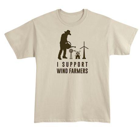 I Support Wind Farmers T-Shirts