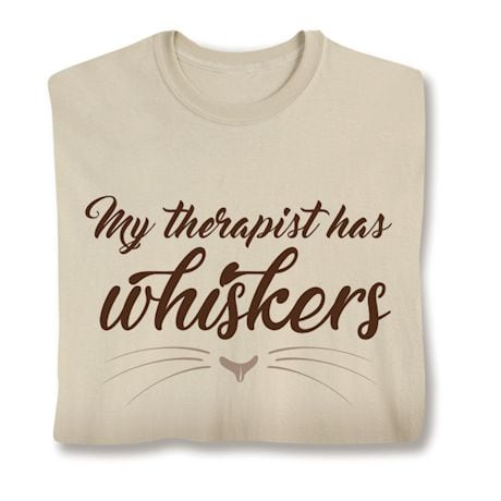 My Therapist Has Whiskers Shirts