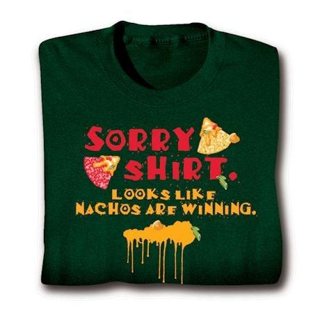 Sorry Shirt, Looks Like Nachos Are Winning Shirts