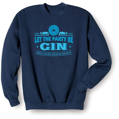 Let The Party Be Gin. 100% Pure Grain Spirit Shirts