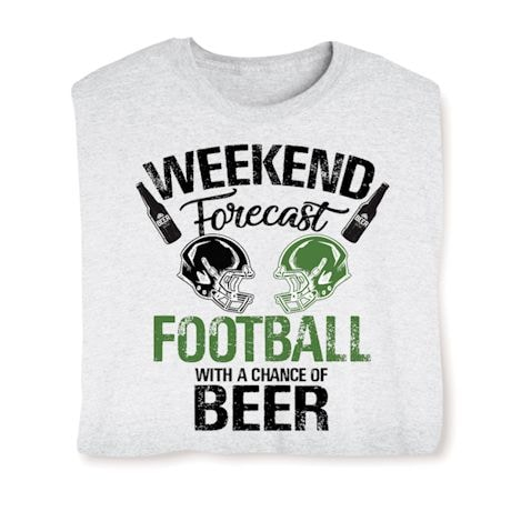 Football With a Chance of Beer Weekend Forecast Shirts