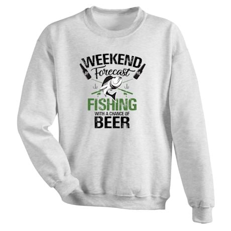 Fishing With a Chance of Beer Weekend Forecast Shirts