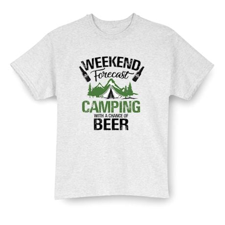 Camping With a Chance of Beer Weekend Forecast Shirts