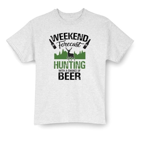 Hunting With a Chance of Beer Weekend Forecast Shirts