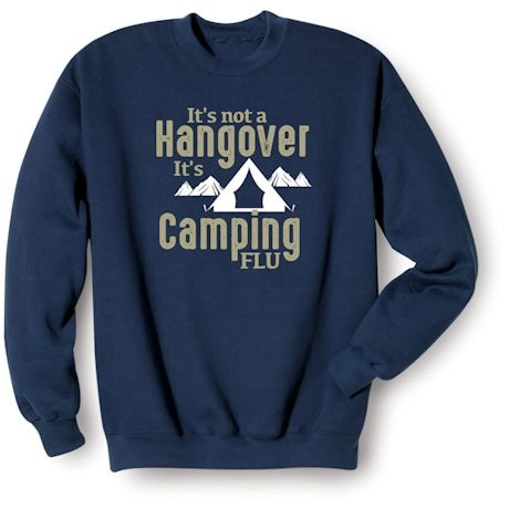 It's Not a Hangover It's Camping Flu Shirts