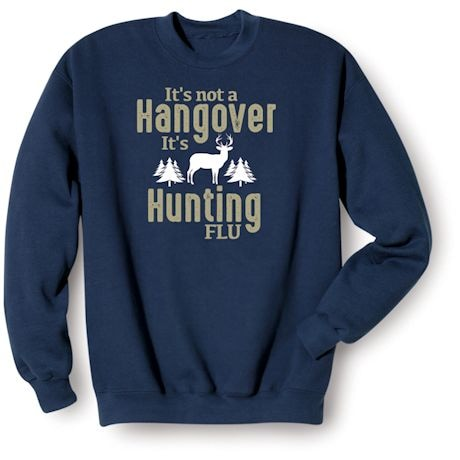 It's Not a Hangover It's Hunting Flu Shirts
