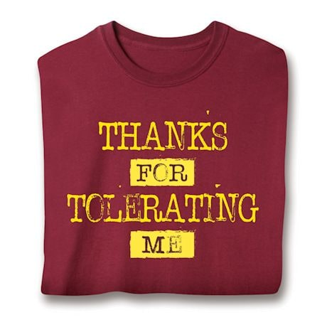 Thanks For Tolerating Me. T-Shirt