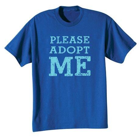 Please Adopt Me T-Shirt