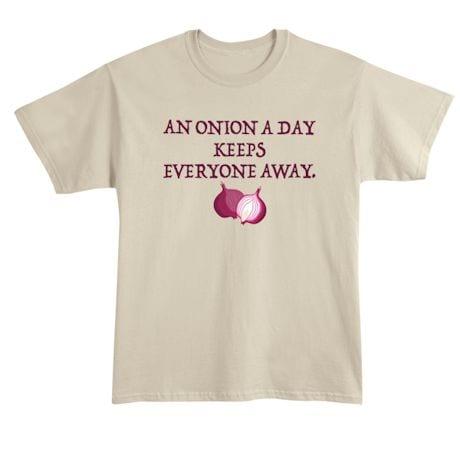 An Onion A Day Keeps Everyone Away. Shirt