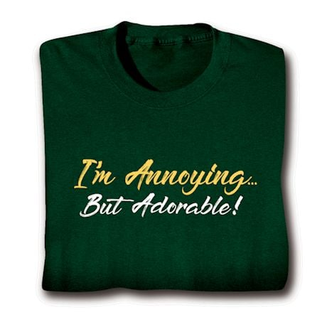 I'm Annoying But Adorable! T-Shirt