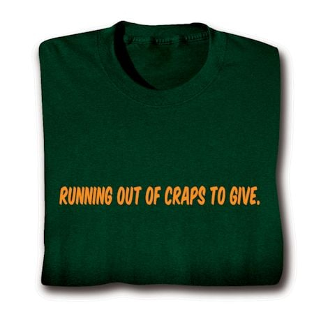Running Out Of Craps To Give T-Shirt