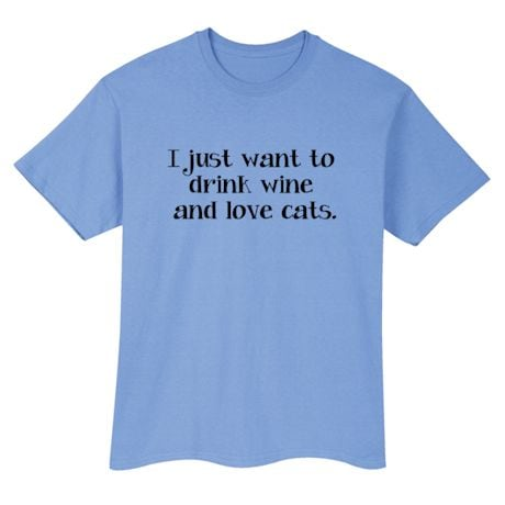 I Just Want To Drink Wine And Love Cats Shirt