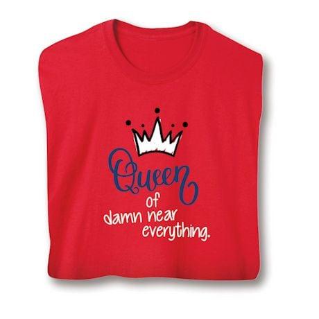 Queen Of Damn Near Everything. Shirt