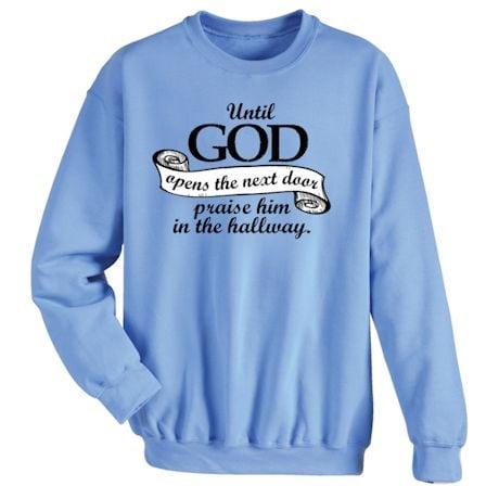 Until God Opens The Next Door Praise Him In The Hallway. Shirt