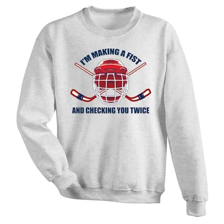 I'm Making A Fist And Checking You Twice Shirts