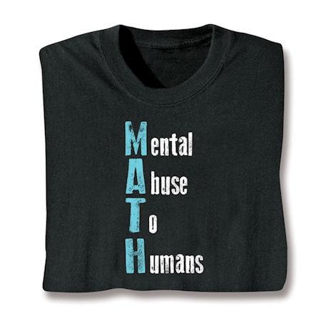 MATH - M.ental A.buse T.o H.umans. T-Shirts