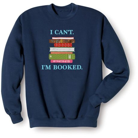 I Can't I'm Booked T-Shirts