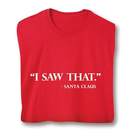 'I Saw That.' - Santa Claus T-Shirts