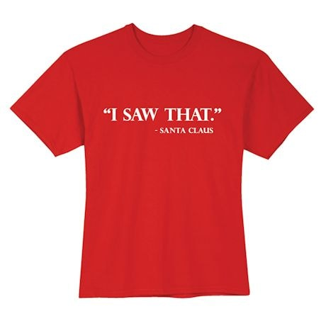 """I Saw That."" - Santa Claus T-Shirts"