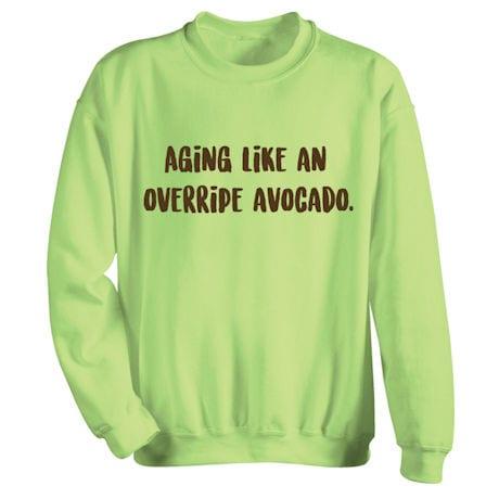 Aging like an overripe avocado. Shirts
