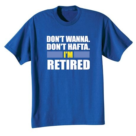 Don't Wanna, Don't Hafta Personalized Shirts