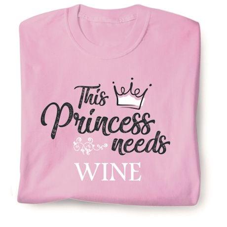 Personalized Princess Needs Shirts