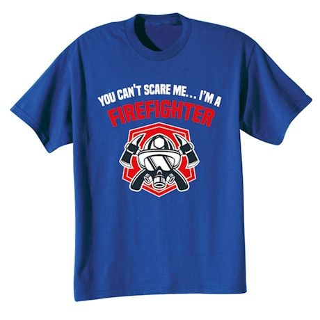 You Can't Scare Me Professions Shirts