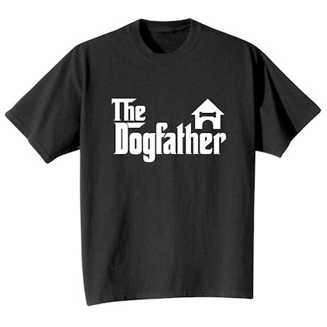 The Dogfather Shirts