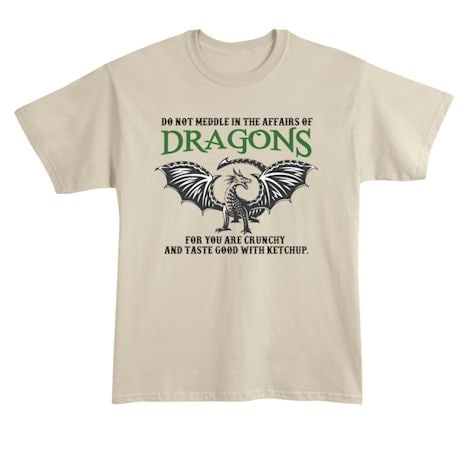 Do Not Meddle In The Affairs Of Dragons T-Shirts