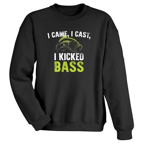 I Came, I Cast, I Kicked Bass T-Shirts