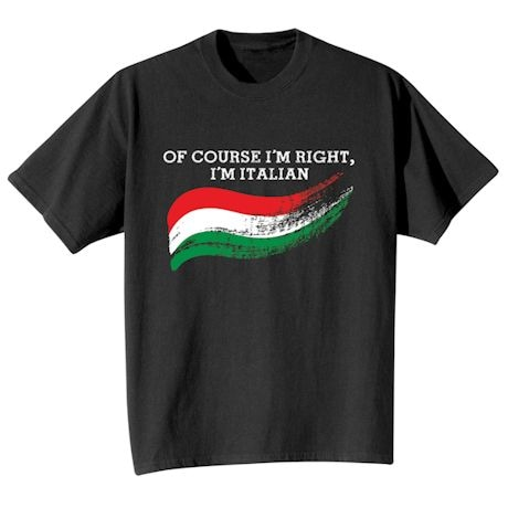 Of Course I'm Right International Shirts
