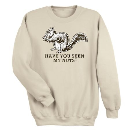Have You Seen My Nuts T-Shirts