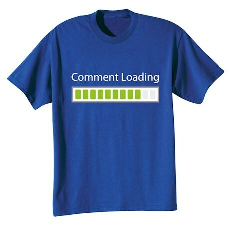 Comment Loading Shirts