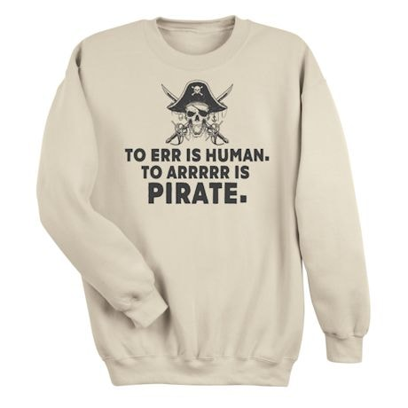 To Err Is Human. To Arrrrr Is Pirate. Shirts