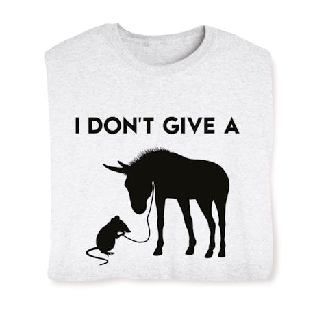 I Don't Give A Rats Ass T-Shirts