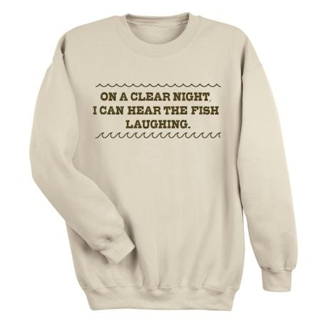 On A Clear Night, I Can Hear The Fish Laughing. T-Shirts