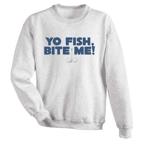 Yo Fish, Bite Me! Shirts