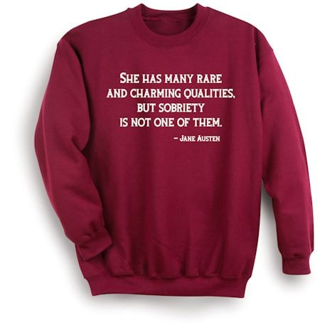 She Has Many Rare And Charming Qualites, But Sobriety Is Not One Of Them. - Jane Austin Shirts