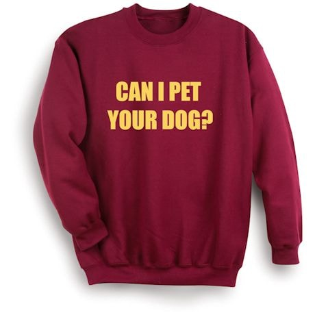 Can I Pet Your Dog? Shirts