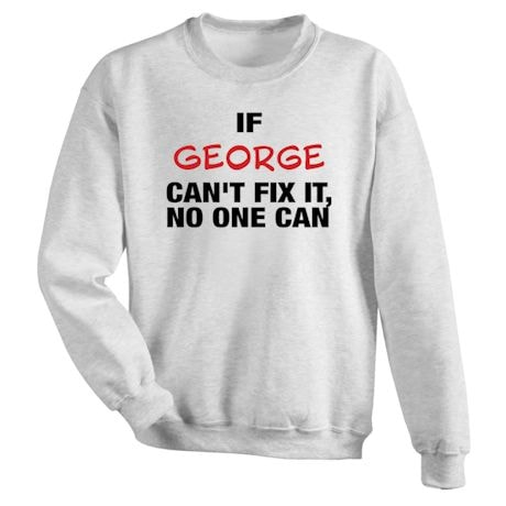 Personalized Can't Fix It Shirts