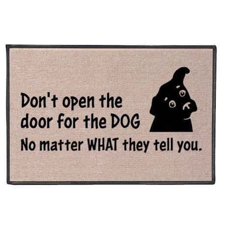 Dont Open The Door Dog Doormat