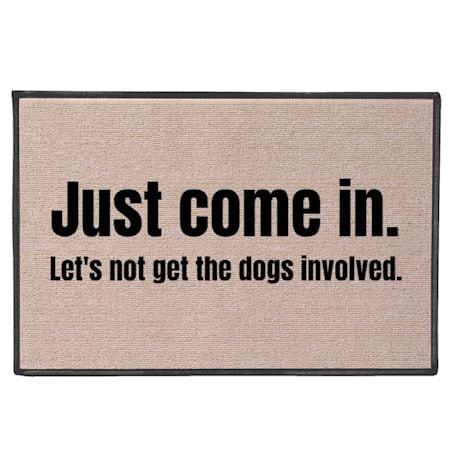 Just Come In Doormat