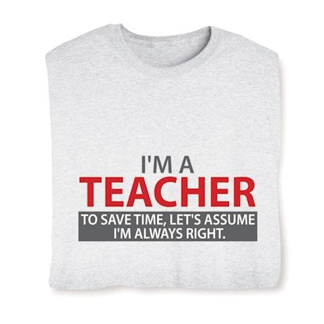 Personalized I'm Always Right Shirts