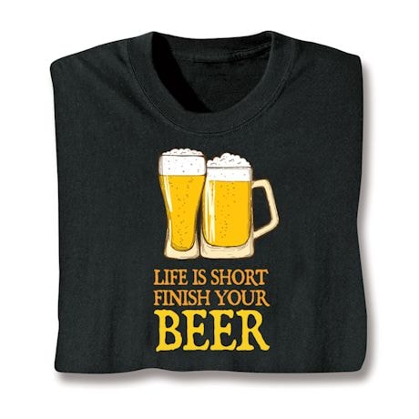 Life Is Short Finish Your Beer