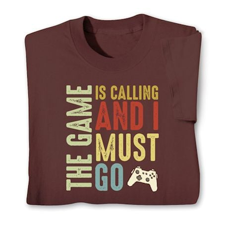 The Game Is Calling And I Must Go Shirts