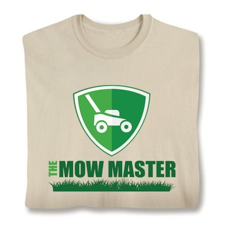 The Mow Master Shirts