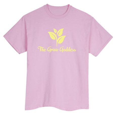 The Grow Goddess Shirts